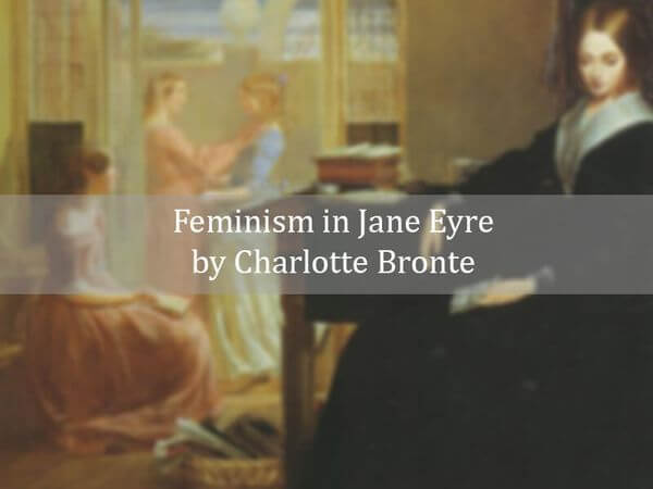 Feminism in Jane Eyre by Charlotte Bronte