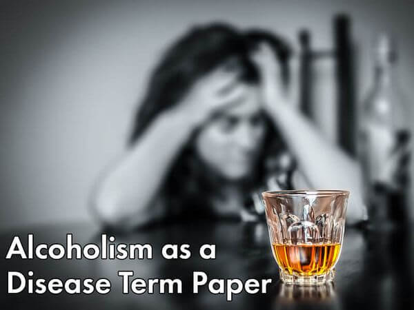 Alcoholism as a Disease Term Paper