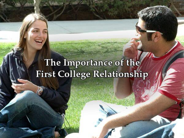 The Importance of the First College Relationship